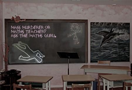 4 Mass Murderer or maths teacher chalkboard