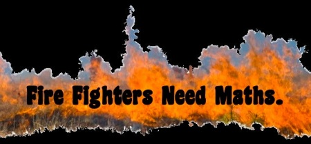 fire fighters need maths